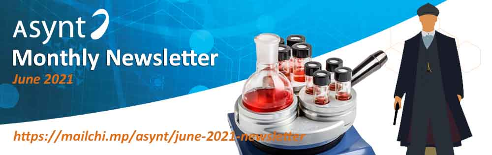 Read our latest newsletter online now - Asynt chemistry June 2021